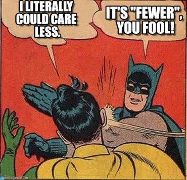 stan-carey-batman-slapping-robin-meme-could-care-less-vs-fewer